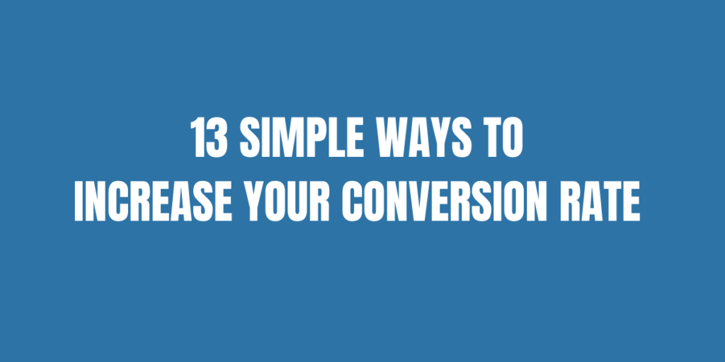 13 Smart & Simple Ways To Increase Your eCommerce Conversion Rate