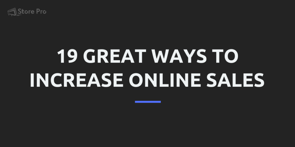 19 Great [And Actionable] Ways to Help Increase Online Sales