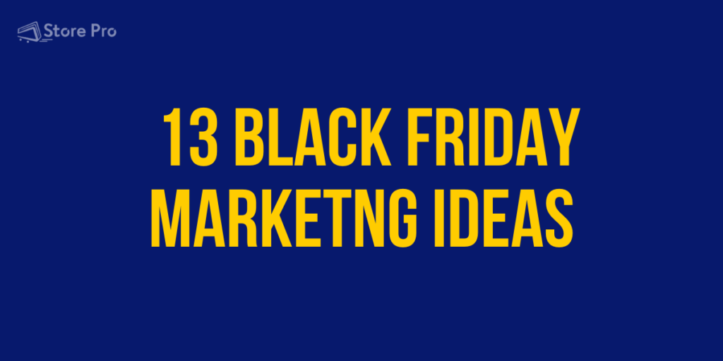 13 Black Friday Marketing Ideas for eCommerce 2020