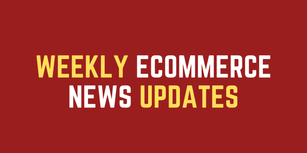 This Week in eCommerce – News Summary