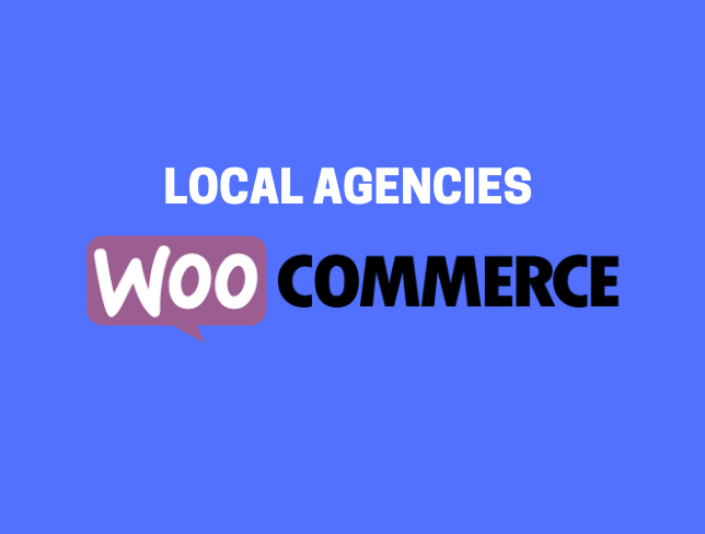 Local agencies for WooCommerce development