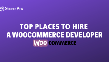 How to hire a WooCommerce Developer