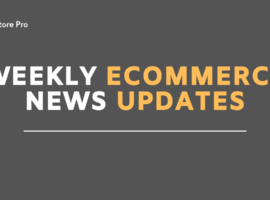weekly ecommerce news updates