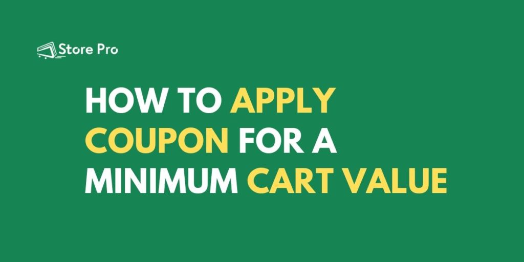 How to Apply A Minimum Cart Value Coupon Automatically