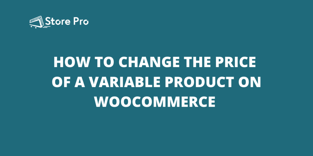 How to Change The Price of a Variable Product on WooCommerce