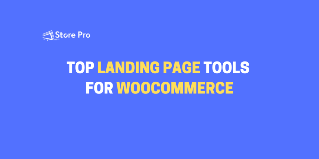 Best [And Highly-Converting] Landing Page Tools For WooCommerce