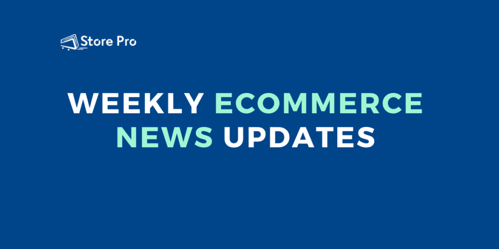 Ecommerce News at a Glance