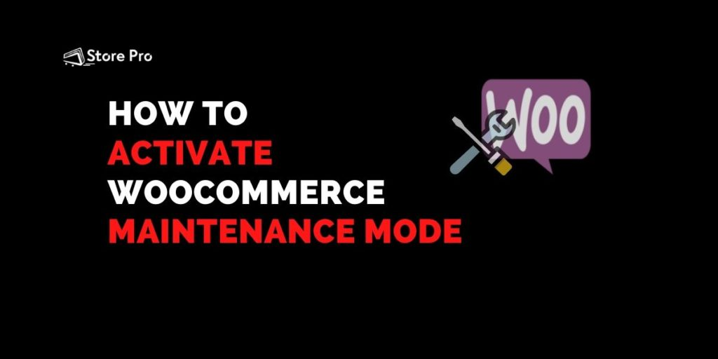How to Activate WooCommerce Maintenance Mode