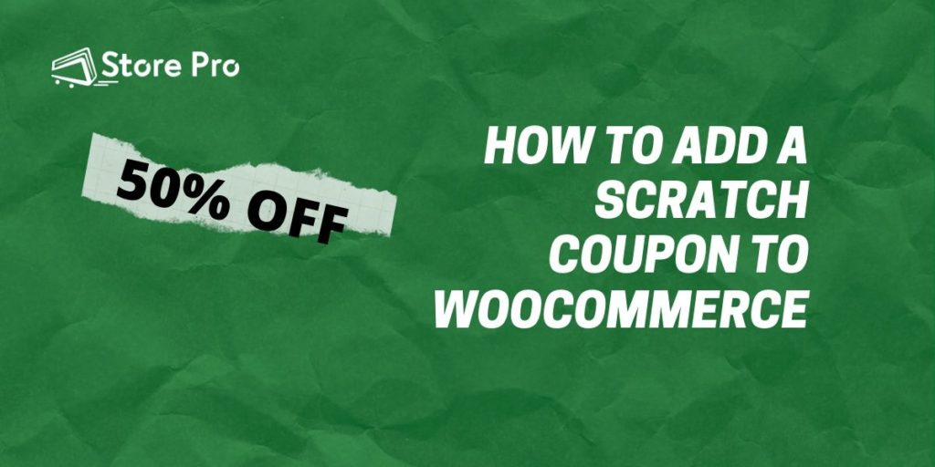 How To Add a Scratch Coupon to Your WooCommerce Store