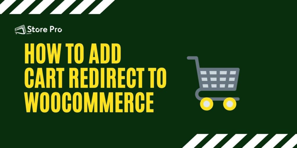 How to Add Cart Redirect To Your WooCommerce Store