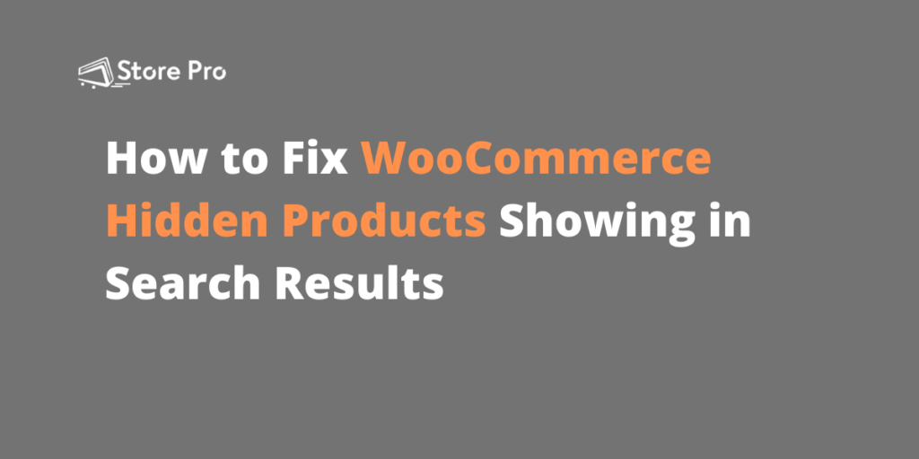How to Fix WooCommerce Hidden Products Showing in Search Results