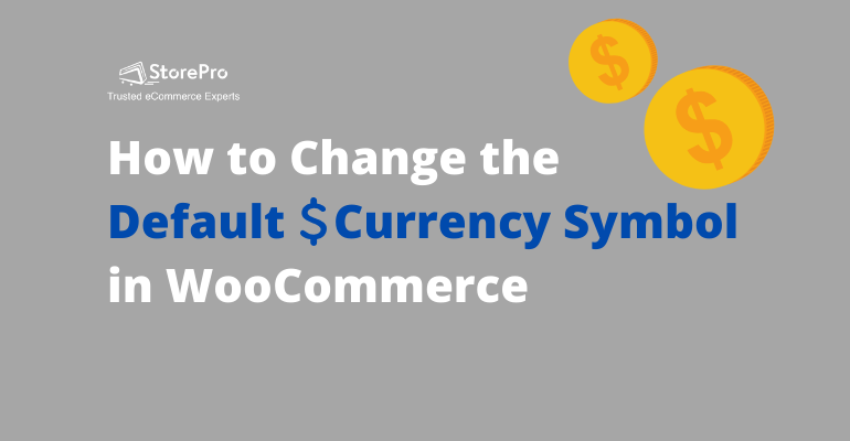 How to Change the Default Currency Symbol in WooCommerce
