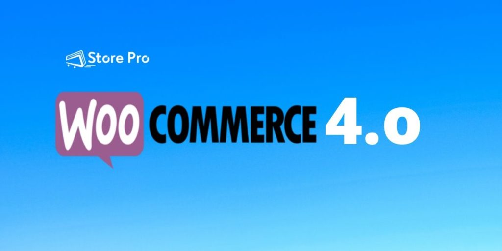 WooCommerce 4.0 – Overview