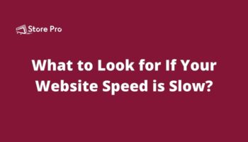 What to Look for If Your Website Speed is Slow?