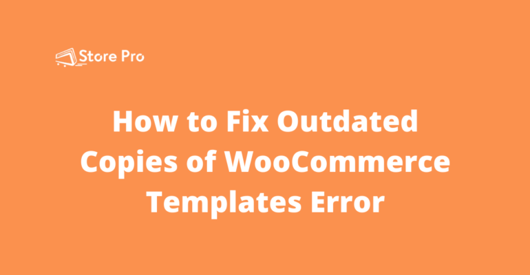 Fix Outdated Copies of WooCommerce Templates Error