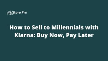 How to Sell to Millennials with Klarna