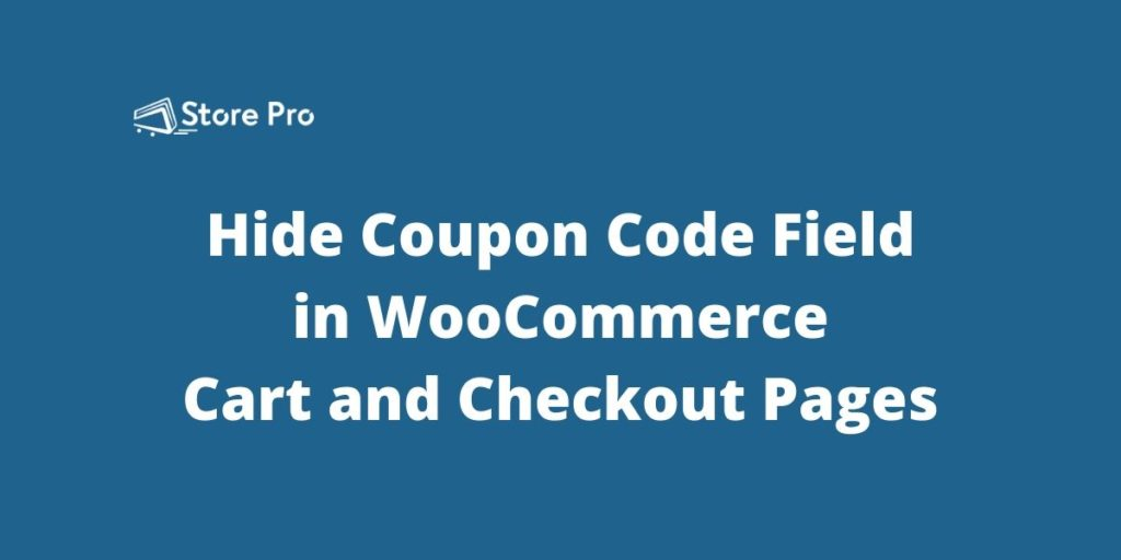 How to Hide Coupon Code Field on the WooCommerce Checkout Page