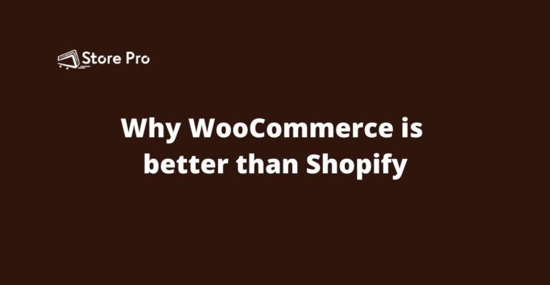 why-woocommerce-is-better-than-shopify