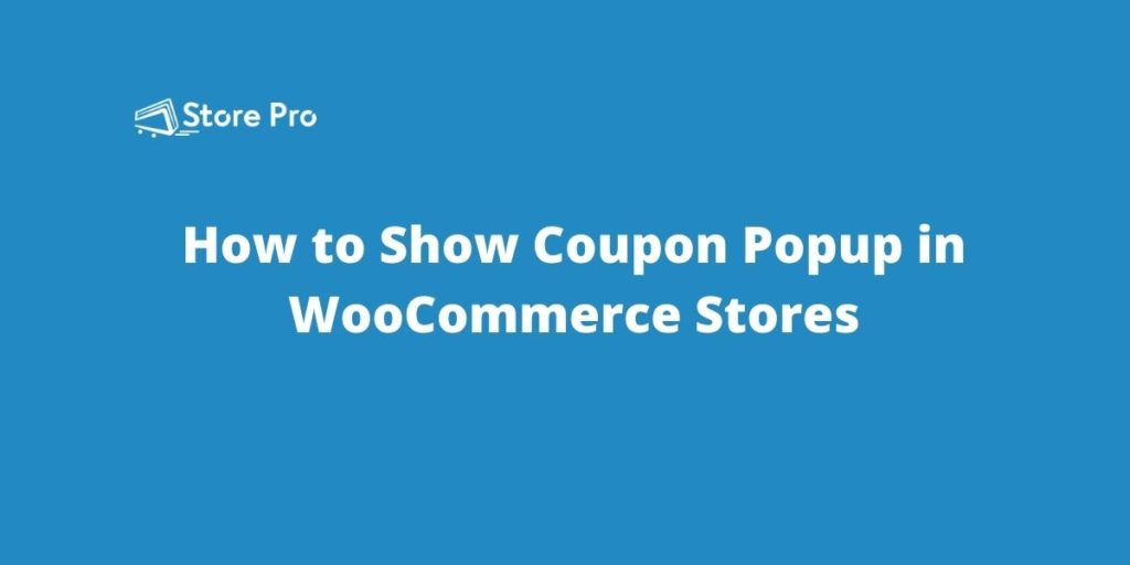 How to Show Coupon Popup in WooCommerce Stores