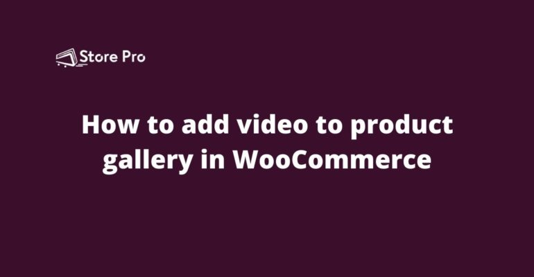 How to add video to product gallery in WooCommerce