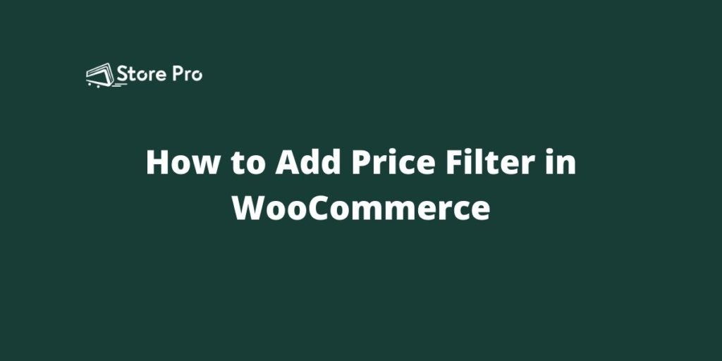 How to Add Price Filter in WooCommerce