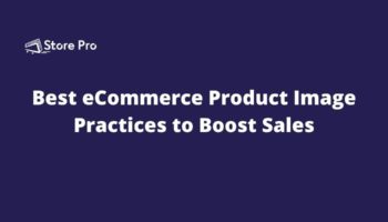 Best eCommerce Product Image Practices to Boost Sales