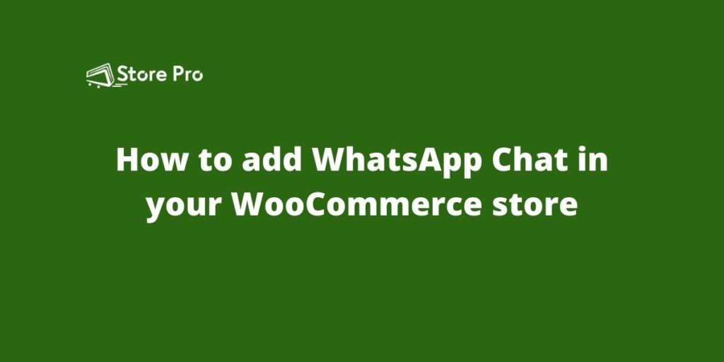 How to add WhatsApp chat to your WooCommerce store