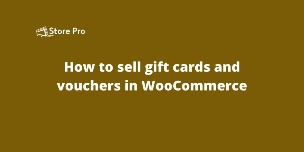 How to sell gift cards and vouchers in WooCommerce