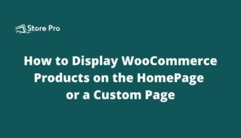 How to Display WooCommerce Products on Home Page or a Custom Page