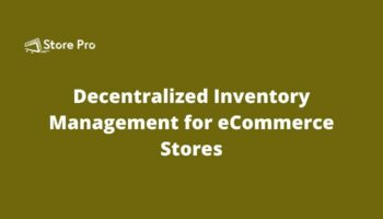 Decentralized Inventory Management for eCommerce Stores